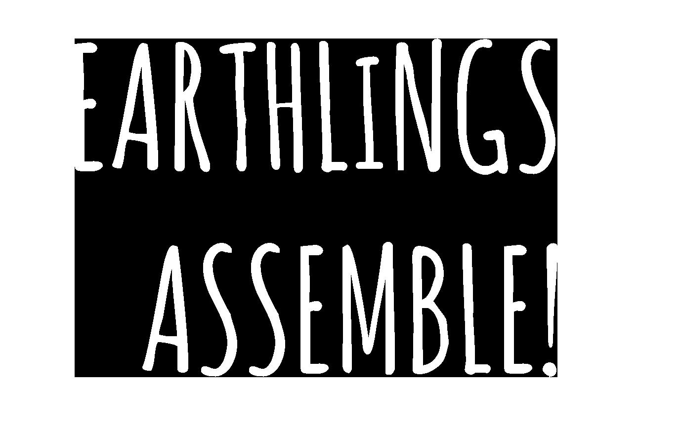 Earthlings Assemble!